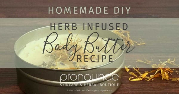 DIY Herb Infused Whipped Body Butter • pronounceskincare.com #DIY #beauty #craft #bodybutter