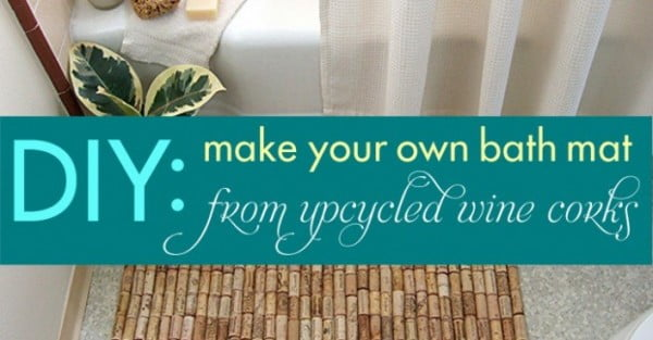 DIY: Make Your Own Bath Mat with Recycled Wine Corks! #DIY #craft #winecork