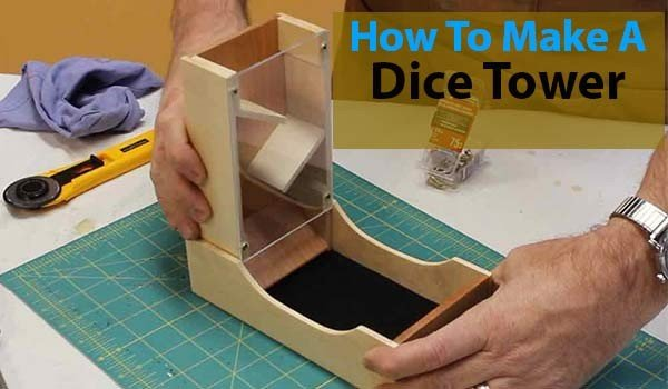 How To Make A Dice Tower : Step By Step Guideline For Beginners