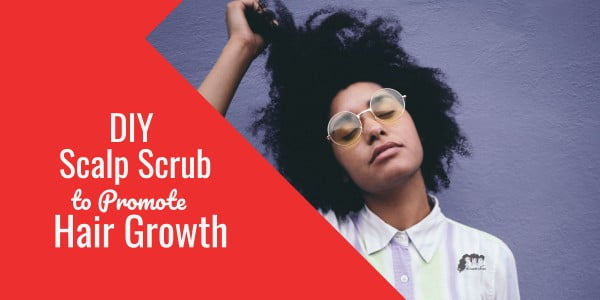 DIY Scalp Scrub to Promote Hair Growth